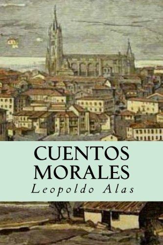Cuentos Morales (Spanish Edition) [Leopoldo Alas] (Tapa Blanda)