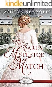 The Earl's Mistletoe Match: A Regency Romance (Belles of Christmas Book 3)