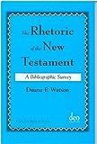 The Rhetoric of the New Testament, Duane F. Watson, 9058540286