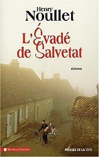 L'Evadé de Salvetat par Henry Noullet