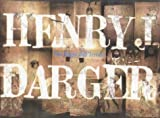 Henry J. Darger: In the Realms of the Unreal (Gce/ Gottardo)