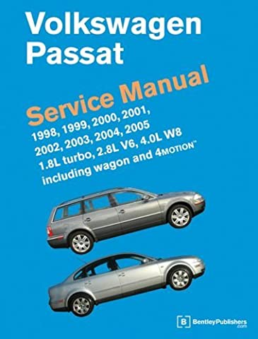 Volkswagen Passat Service Manual: 1998, 1999, 2000, 2001, 2002, 2003, 2004, 2005 1.8L Turbo, 2.8L V6, 4.0L W8 including Wagon and 4Motion (2007-01-12)