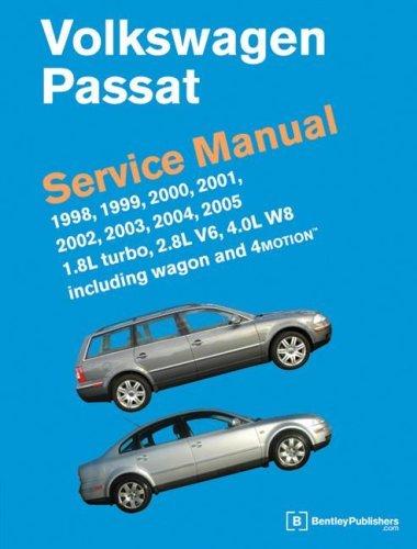 Volkswagen Passat Service Manual: 1998, 1999, 2000, 2001, 2002, 2003, 2004, 2005 1.8L Turbo, 2.8L V6, 4.0L W8 including Wagon and 4Motion 2007-01-12: ...