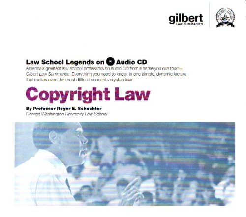 Copyright Law (Law School Legends Audio Series) by Gilbert