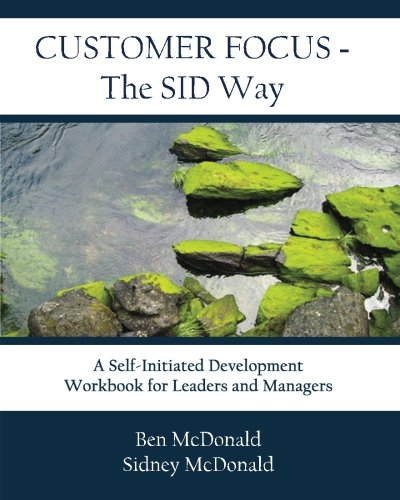 Download Customer Focus- The SID Way: A Self-Initiated Development Workbook for Leaders and Managers, Vol. 1 pdf