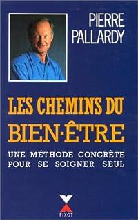Les chemins du bien-être, Pallardy, Pierre