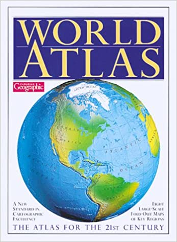 Canadian geographic world atlas the atlas for the 21st century canadian geographic world atlas the atlas for the 21st century firefly books 9781552092019 books amazon gumiabroncs Images