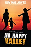 No Happy Valley: Shattered Colonial Dreams (Winds of Change Trilogy Book 1)