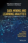 Data Mining and Learning Analytics: Applications in Educational Research (Wiley Series on Methods and Applications in Data Mining)