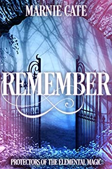 Remember (Protectors of the Elemental Magic Book 1) by [Cate, Marnie]