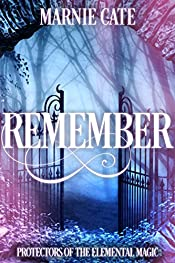 Remember (Protectors of the Elemental Magic Book 1)
