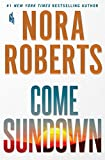Book cover from Come Sundown: A Novel by Nora Roberts