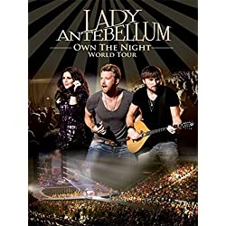 Lady Antebellum - Own the Night: World Tour