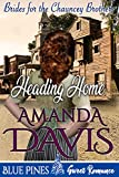 Download Heading Home (Brides for the Chauncey Brothers Book 3) in PDF ePUB Free Online