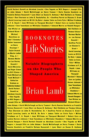 Book Booknotes: Life Stories: Notable Biographers on the People Who Shaped America