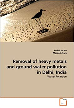 Book Removal of heavy metals and ground water pollution in Delhi, India: Water Pollution