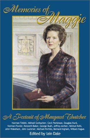 Memories of Maggie: A Portrait of Margaret Thatcher