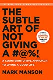img - for The Subtle Art of Not Giving a #@%!: A Counterintuitive Approach to Living a Good Life book / textbook / text book