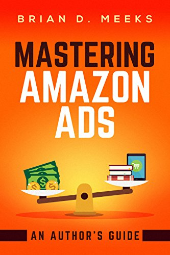 Mastering Amazon Ads: An Author's Guide (Best Hard Sell Ads)