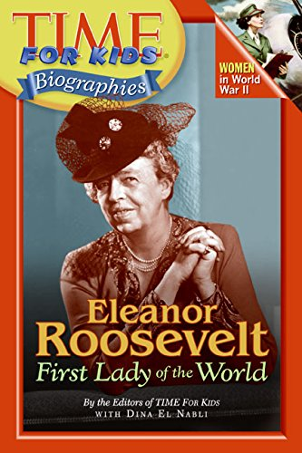 Time For Kids: Eleanor Roosevelt: First Lady of the World (Time For Kids Biographies) by Harper Collins