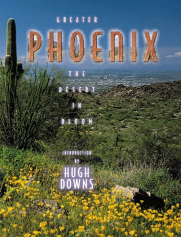 Greater Phoenix: The Desert in Bloom (Urban Tapestry ()