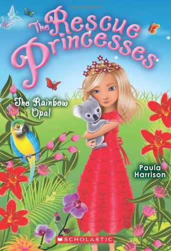 Rescue Princesses #11: the Rainbow Opal by Scholastic Paperbacks