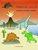 Prehistoric Origami, John Montroll, 0486265889