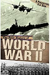 The Split History of World War II: A Perspectives Flip Book (Perspectives Flip Books) Paperback