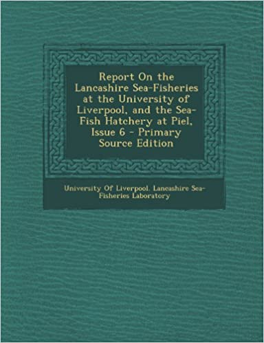 Book Report on the Lancashire Sea-Fisheries at the University of Liverpool, and the Sea-Fish Hatchery at Piel, Issue 6