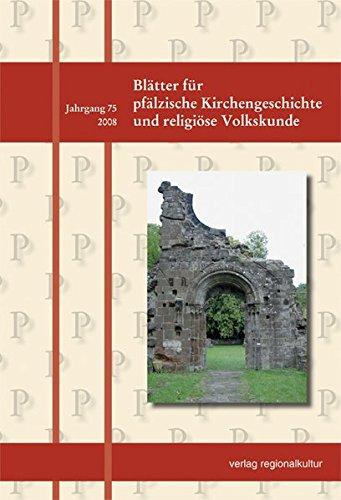 Blätter für pfälzische Kirchengeschichte und religiöse Volkskunde: 75/2008