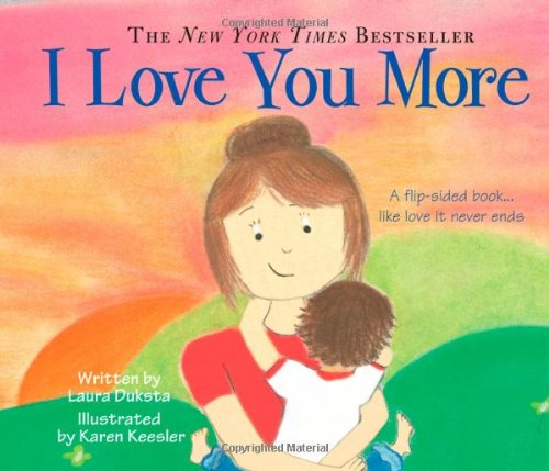 I Love You More Laura Duksta Karen Keesler 9781402224607 Amazon
