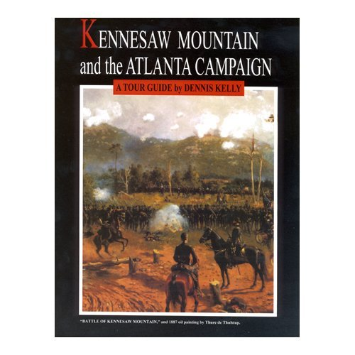 Kennesaw Mountain and the Atlanta Campaign: A Tour - In Marietta Ga Stores