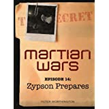 Martian Wars: Zypson Prepares (Episode 14)