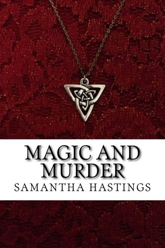 Magic and Murder: A Regency Amulets Mystery (Volume 3) by Samantha Hastings