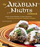 The Arabian Nights Cookbook, Habeeb Salloum, 0804841020