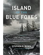 Island of the Blue Foxes: Disaster and Triumph on the World?s Greatest Scientific Expedition