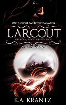 Larcout (Fire Born, Blood Blessed Book 1) by [Krantz, K.A.]