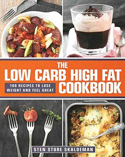 The Low Carb High Fat Cookbook: 100 Recipes to Lose Weight and Feel Great (Best Way To Lose Weight With Pcos)