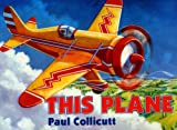 This Plane, Paul Collicutt, 0613571533