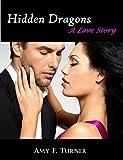 Hidden Dragons: A Love Story