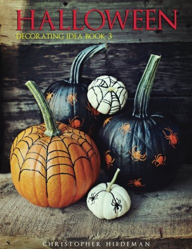 Ideas For Halloween Decorating (Halloween Decorating Idea Book)