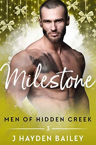 Milestone (Men of Hidden Creek Season 3) by [Bailey, J Hayden]