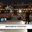 Born to sell: Das Verkäufer-Gen! Hörbuch von Dirk Kreuter Gesprochen von: Dirk Kreuter