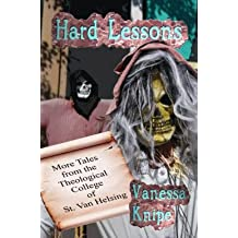 Hard Lessons: More Tales from the Theological College of St. Van Helsing