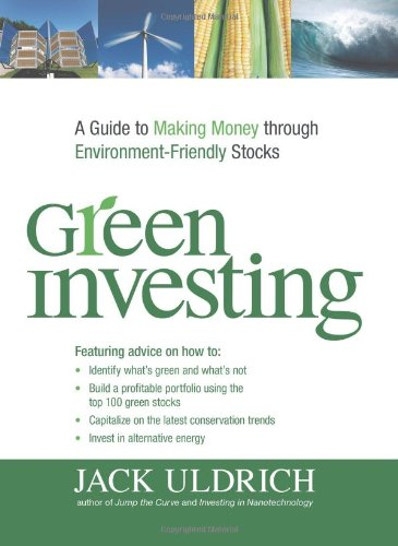 Green Investing: A Guide to Making Money through Environment Friendly Stocks