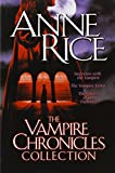 The Vampire Chronicles Collection: Interview with the Vampire/ Vampire Lestat/ Queen of the Damned: 1 by Anne Rice (2-May-2003) Paperback