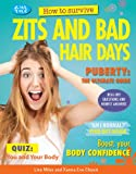 How to Survive Zits and Bad Hair Days, Lisa Miles and Xanna Eve Chown, 1477707247