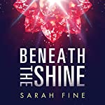 Beneath the Shine | Sarah Fine