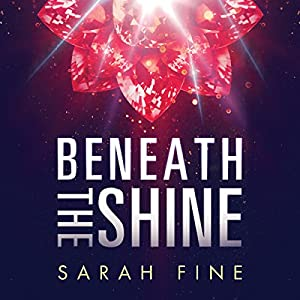 Beneath the Shine Audiobook