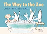 The Way to the Zoo, John Burningham, 076367317X